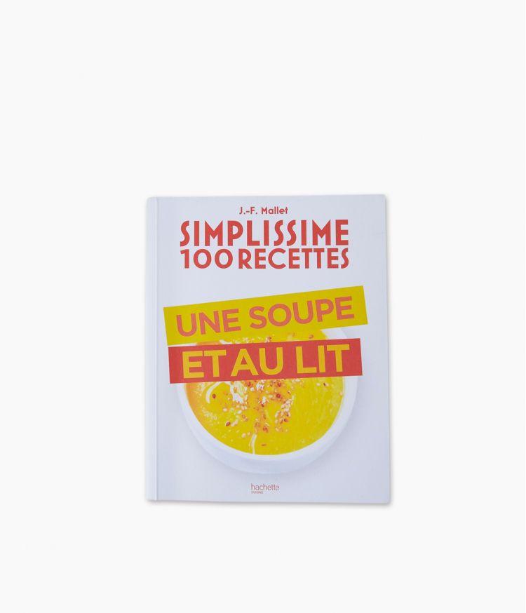 Simplissime - 100 recettes 1Une soupe et au lit