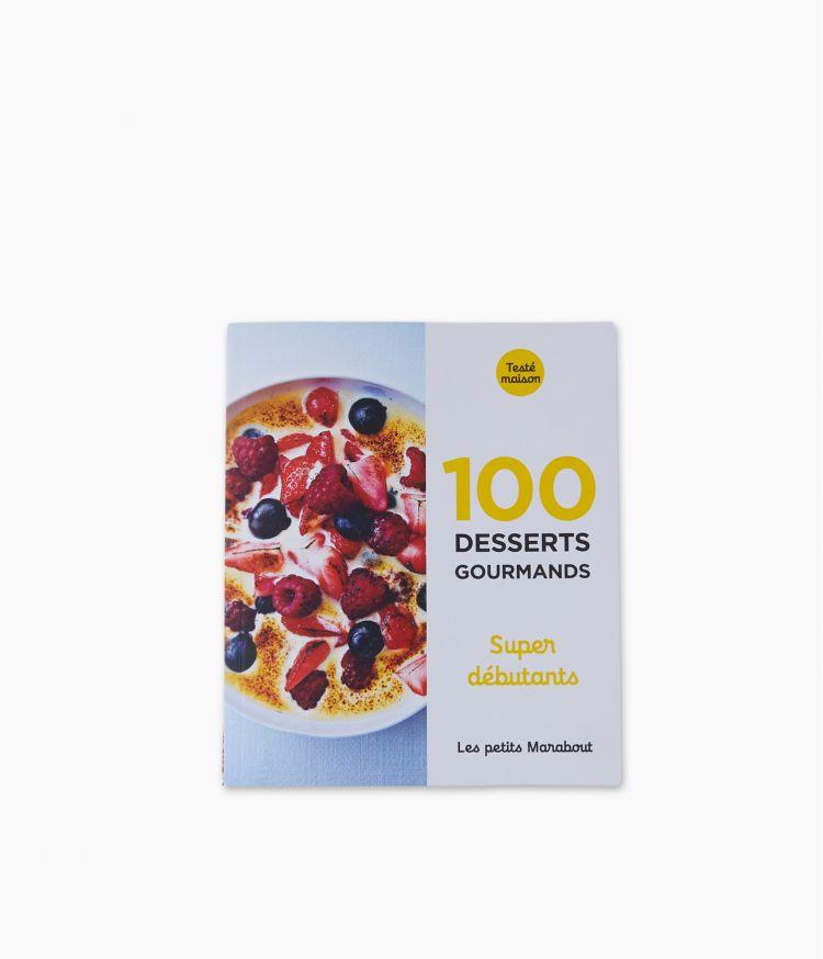 Petits Marabouts - 100 Desserts Gourmands super débutants