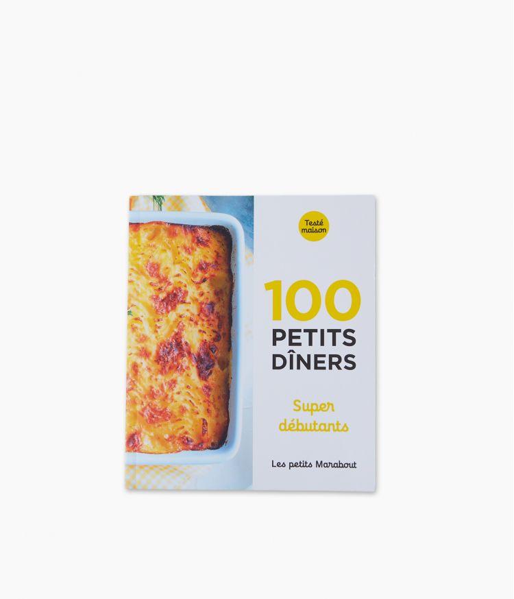 Petits Marabouts - 100 Petits Diners Gourmands super débutants