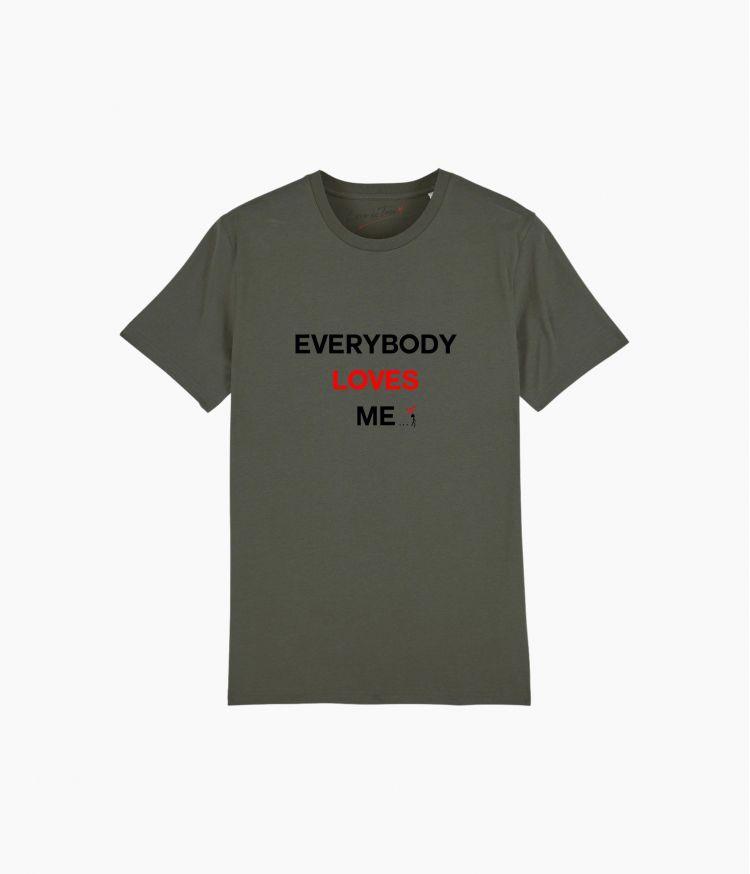 Tee-Shirt Everybody Loves Me